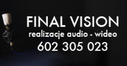 Reklama. Final Vision - realizacje audio-wideo (telefon 602 305 023)